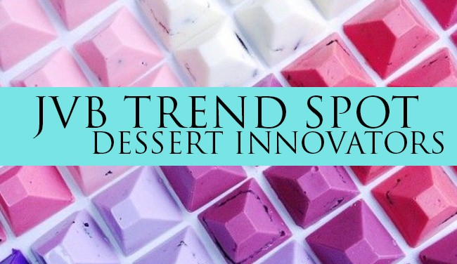 Trend Spotting: Dessert Innovators